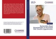 Capa do livro de Bankacılıkta Basel Düzenlemeleri ve Kurumsal Risk Yönetim Uygulamaları