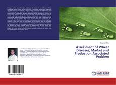 Borítókép a  Assessment of Wheat Diseases, Market and Production Associated Problem - hoz