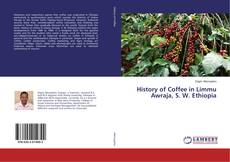 Borítókép a  History of Coffee in Limmu Awraja, S. W. Ethiopia - hoz