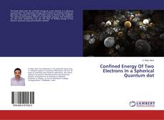 Bookcover of Confined Energy Of Two Electrons In a Spherical Quantum dot