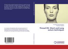 Bookcover of Thread lift: Short and Long suture techniques