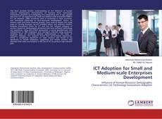 Обложка ICT Adoption for Small and Medium-scale Enterprises Development