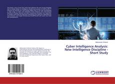 Cyber Intelligence Analysis: New Intelligence Discipline - Short Study的封面