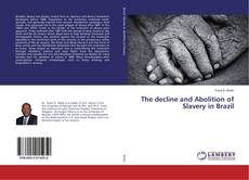 Bookcover of The decline and Abolition of Slavery in Brazil
