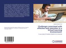 Bookcover of Challenges associated with effective task execution in a Virtual Learning Environment: