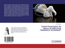 """Обложка Socket Preservation By Means Of GBR Using """"SANDWICH TECHNIQUE"""""""
