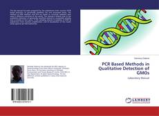 Bookcover of PCR Based Methods in Qualitative Detection of GMOs