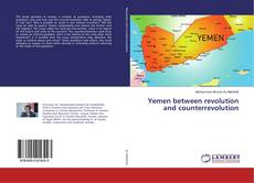 Bookcover of Yemen between revolution and counterrevolution