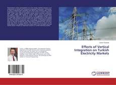 Buchcover von Effects of Vertical Integration on Turkish Electricity Markets