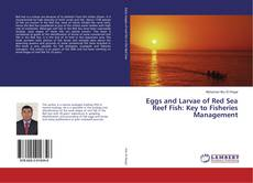 Bookcover of Eggs and Larvae of Red Sea Reef Fish: Key to Fisheries Management