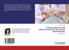 Bookcover of Correct posture and physical exercises for dental professionals