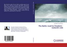Bookcover of The Baltic road to freedom - Iceland's role