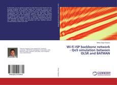 Copertina di Wi-Fi ISP backbone network - QoS simulation between OLSR and BATMAN