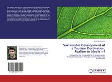 Bookcover of Sustainable Development of a Tourism Destination: Realism or Idealism?