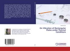 Bookcover of On Vibration of Rectangular Plates under Thermal Conditions