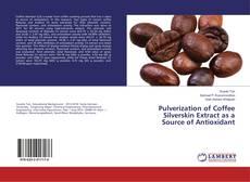 Borítókép a  Pulverization of Coffee Silverskin Extract as a Source of Antioxidant - hoz