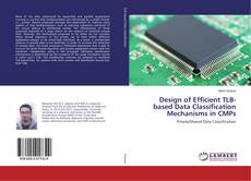 Bookcover of Design of Efficient TLB-based Data Classification Mechanisms in CMPs