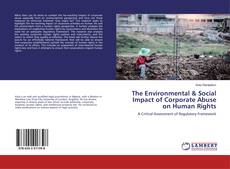 Bookcover of The Environmental & Social Impact of Corporate Abuse on Human Rights