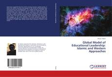 Bookcover of Global Model of Educational Leadership: Islamic and Western Approaches