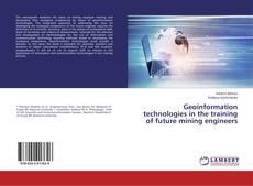 Geoinformation technologies in the training of future mining engineers kitap kapağı