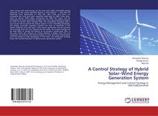 Bookcover of A Control Strategy of Hybrid Solar–Wind Energy Generation System
