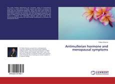 Portada del libro de Antimullerian hormone and menopausal symptoms