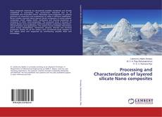 Bookcover of Processing and Characterization of layered silicate Nano composites
