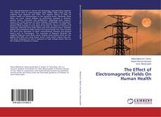 Bookcover of The Effect of Electromagnetic Fields On Human Health
