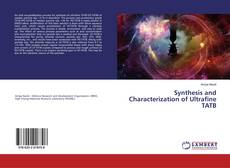 Bookcover of Synthesis and Characterization of Ultrafine TATB