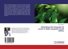 Revisiting the Concept of Land in Aldo Leopold's Land Ethics kitap kapağı
