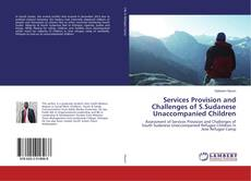 Bookcover of Services Provision and Challenges of S.Sudanese Unaccompanied Children