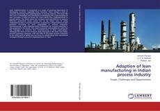 Copertina di Adoption of lean manufacturing in Indian process industry