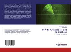 Bookcover of Bow-tie Antennas for GPR Applications