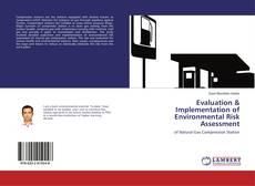 Bookcover of Evaluation & Implementation of Environmental Risk Assessment