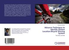 Bookcover of Advance Technique to Identify Station Location:Bicycle Sharing System