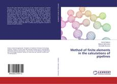 Bookcover of Method of finite elements in the calculations of pipelines
