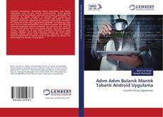 Bookcover of Adım Adım Bulanık Mantık Tabanlı Android Uygulama