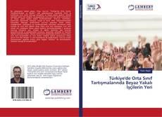 Portada del libro de Türkiye'de Orta Sınıf Tartışmalarında Beyaz Yakalı İşçilerin Yeri