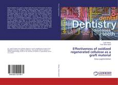 Bookcover of Effectiveness of oxidized regenerated cellulose as a graft material