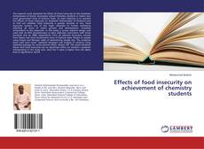 Bookcover of Effects of food insecurity on achievement of chemistry students