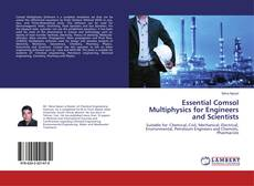 Bookcover of Essential Comsol Multiphysics for Engineers and Scientists