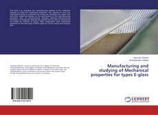 Bookcover of Manufacturing and studying of Mechanical properties for types E-glass