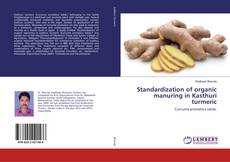 Bookcover of Standardization of organic manuring in Kasthuri turmeric
