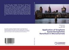 Portada del libro de Application of Graphene based Nanoplatlets Nanofluid in Microchannels