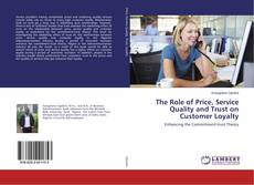 Portada del libro de The Role of Price, Service Quality and Trust on Customer Loyalty