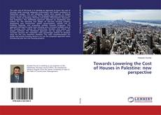 Bookcover of Towards Lowering the Cost of Houses in Palestine: new perspective