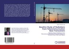 Bookcover of Baseline Study of Radiations from Telecommunication Base Transceivers