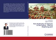 Buchcover von Port Authority of Vietnam in the future - Pilot at Haiphong port