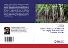 Bookcover of Microsatellite (SSR) markers for Sugarcane and allied Poaceae grasses