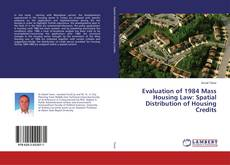 Couverture de Evaluation of 1984 Mass Housing Law: Spatial Distribution of Housing Credits